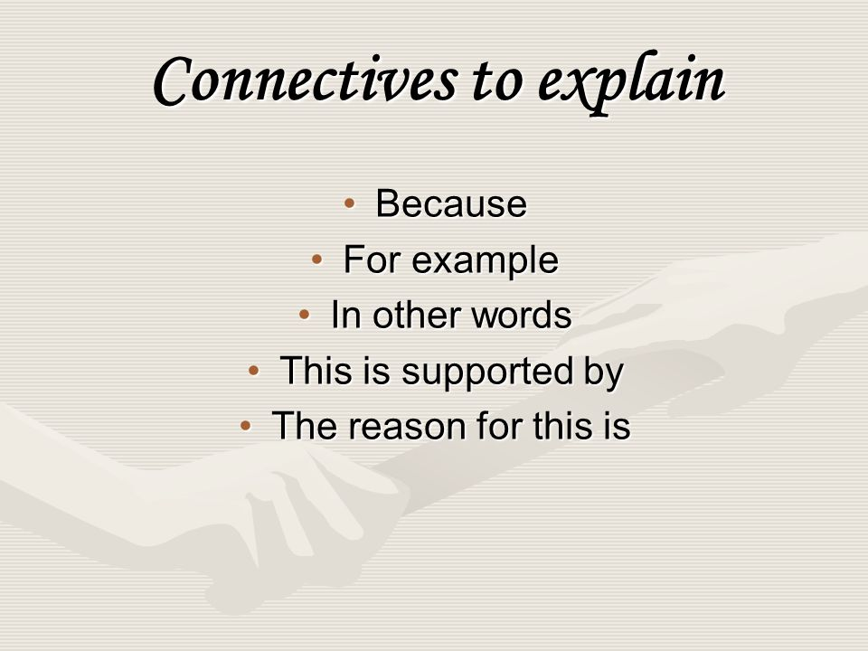 Connectives to explain