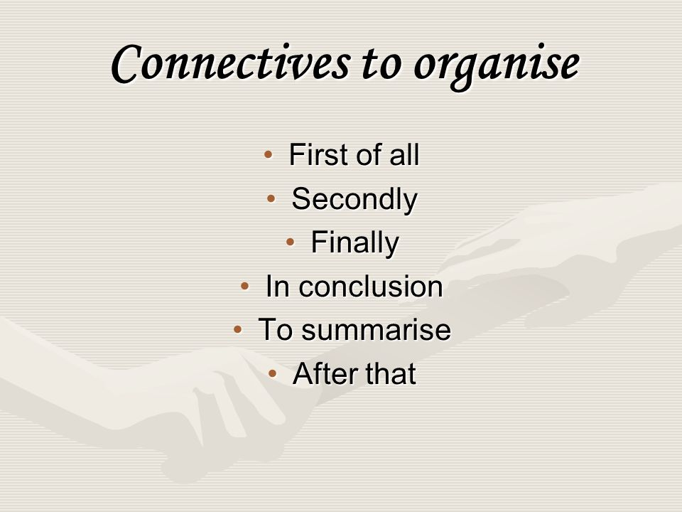 Connectives to organise