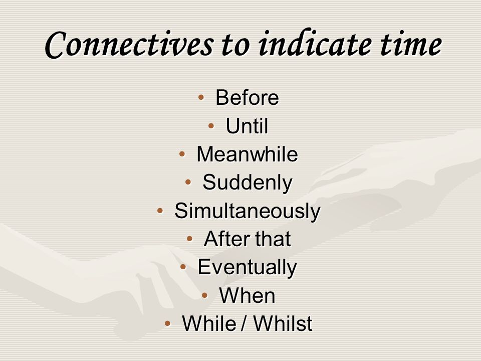 Connectives to indicate time