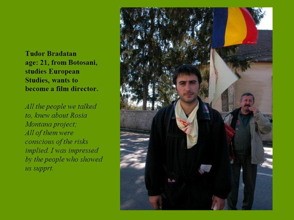 Tudor Bradatan age: 21, from Botosani, studies European Studies, wants to become a film director.