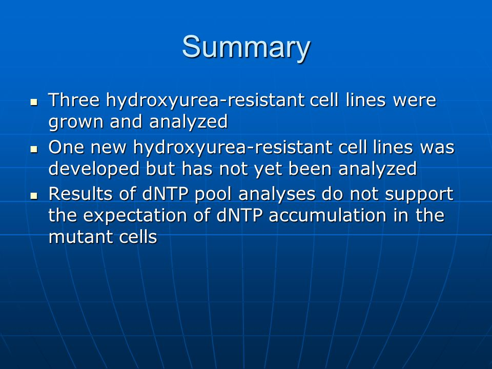 Summary Three hydroxyurea-resistant cell lines were grown and analyzed
