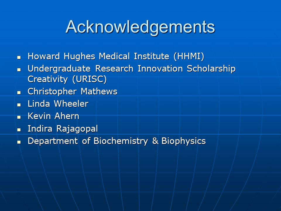 Acknowledgements Howard Hughes Medical Institute (HHMI)