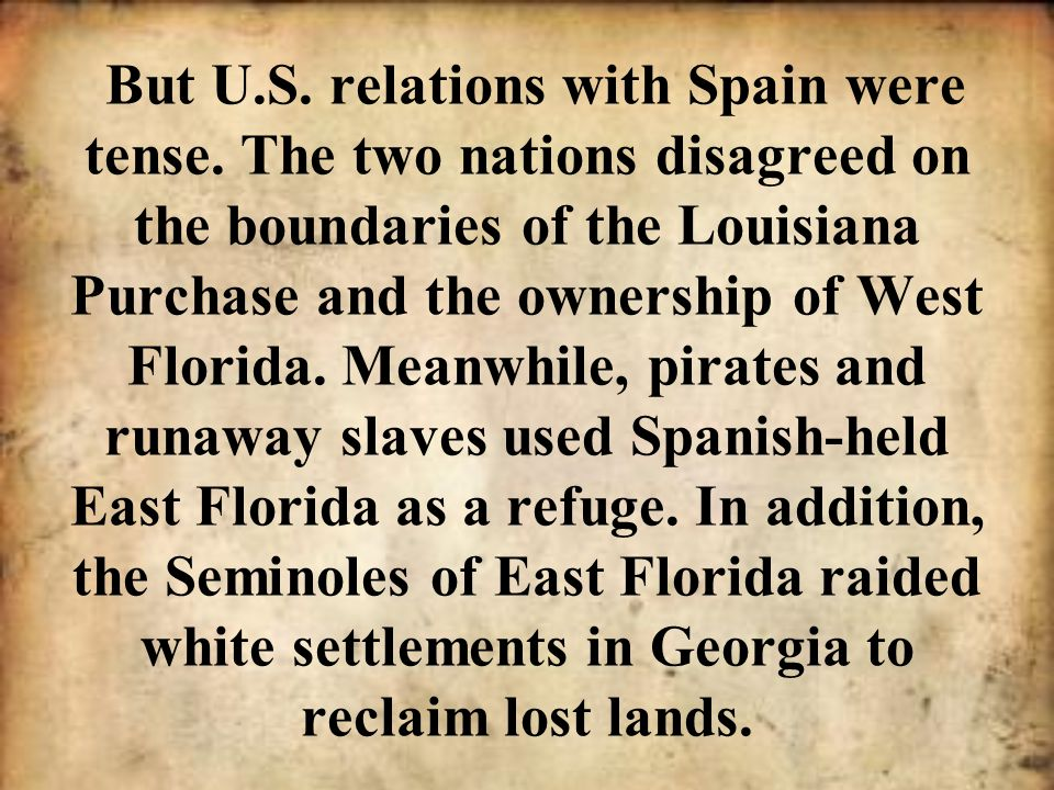 But U. S. relations with Spain were tense