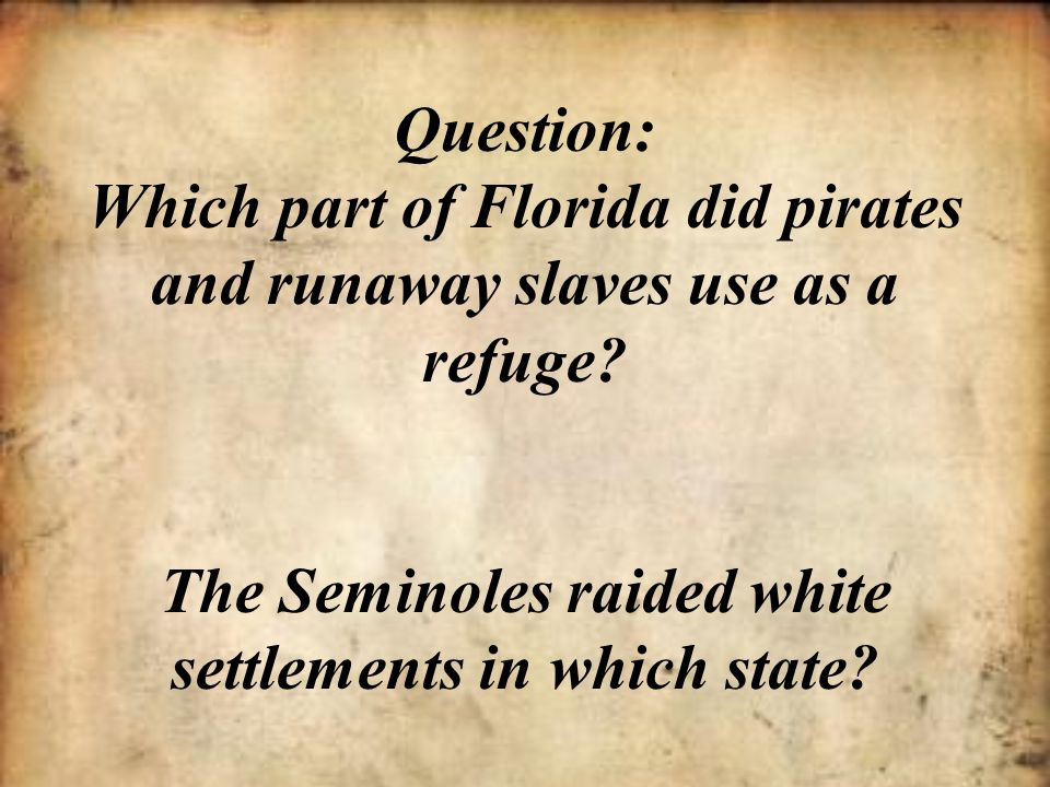 Question: Which part of Florida did pirates and runaway slaves use as a refuge.