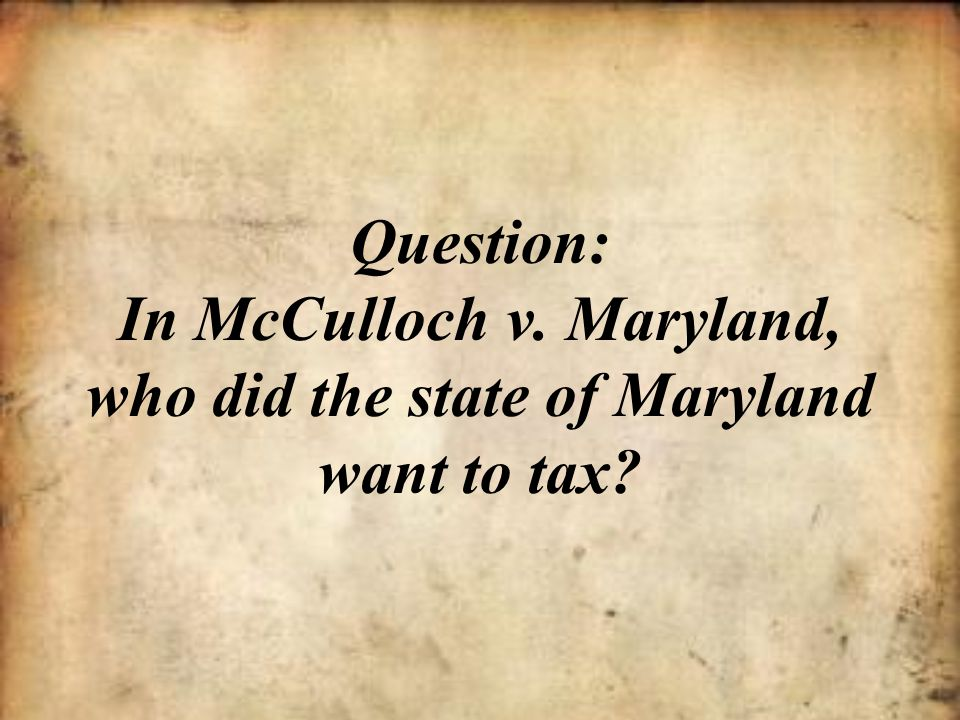 Question: In McCulloch v