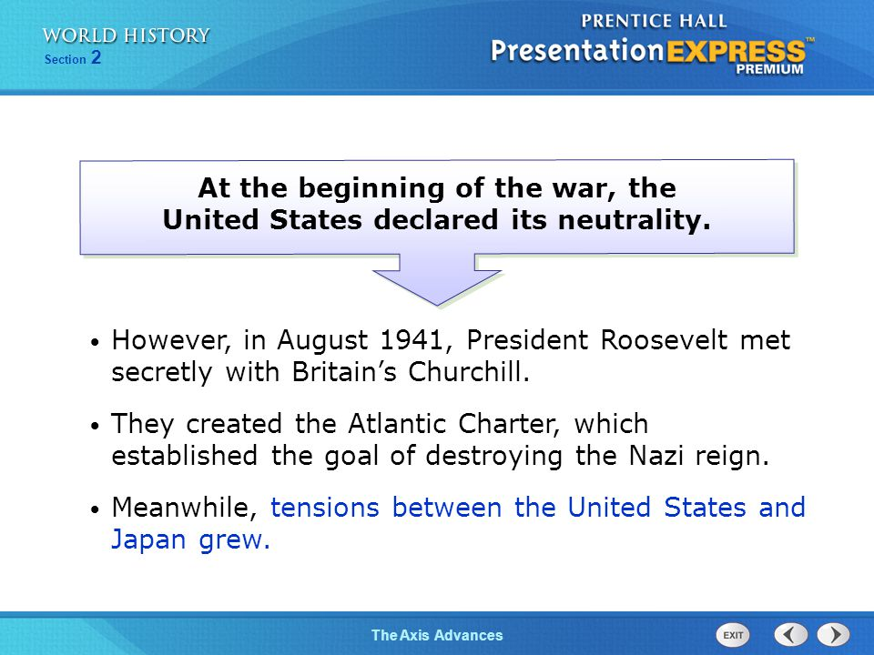 At the beginning of the war, the United States declared its neutrality.