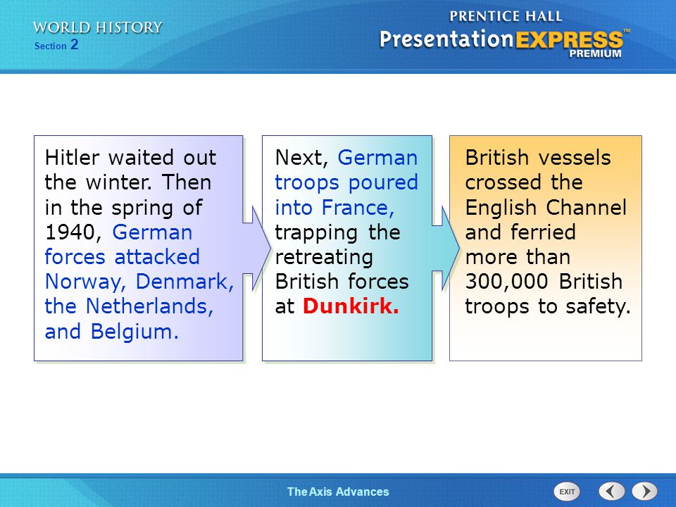 Next, German troops poured into France, trapping the retreating British forces at Dunkirk.