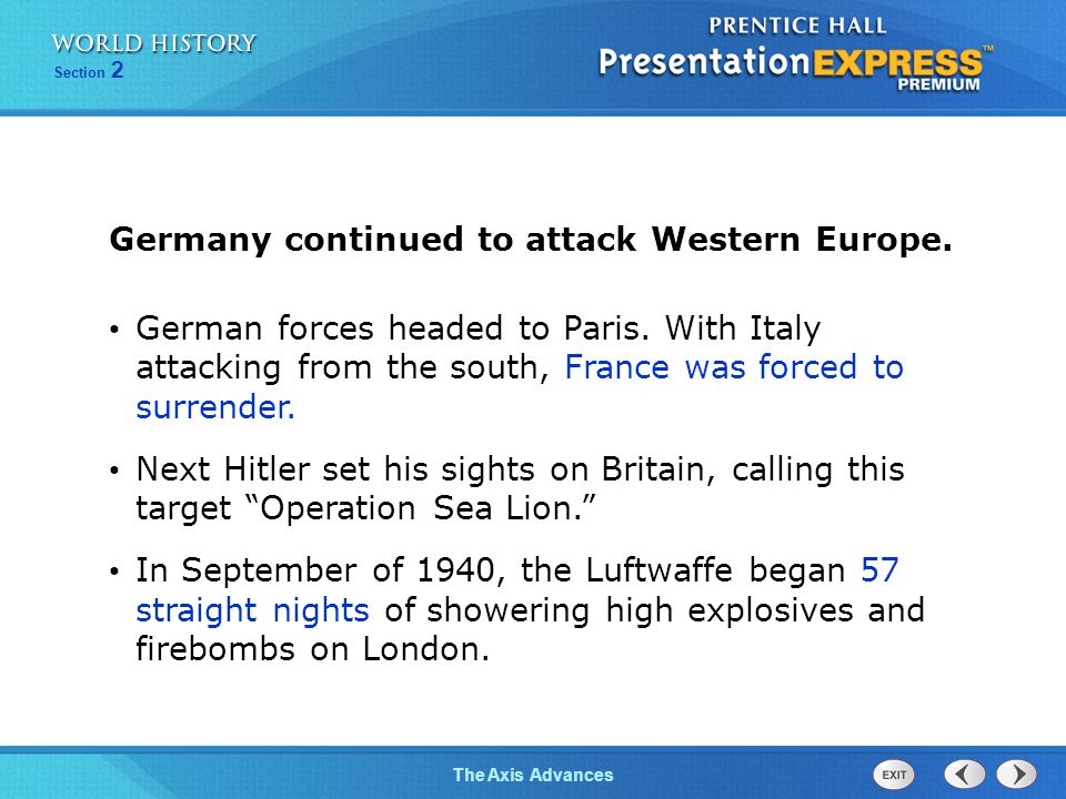Germany continued to attack Western Europe.