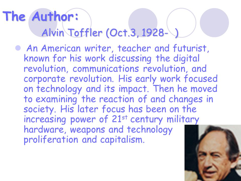 The Author: Alvin Toffler (Oct.3, 1928- )
