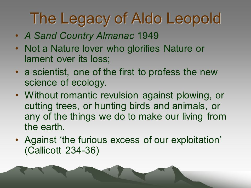 The Legacy of Aldo Leopold