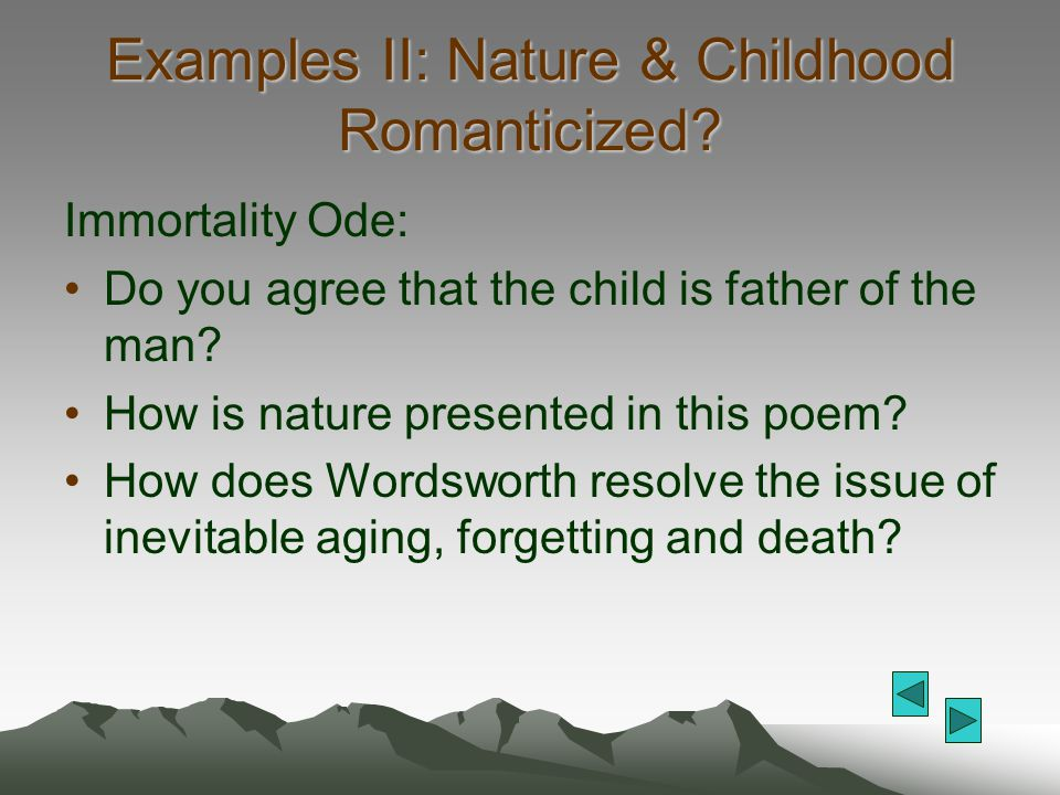 Examples II: Nature & Childhood Romanticized