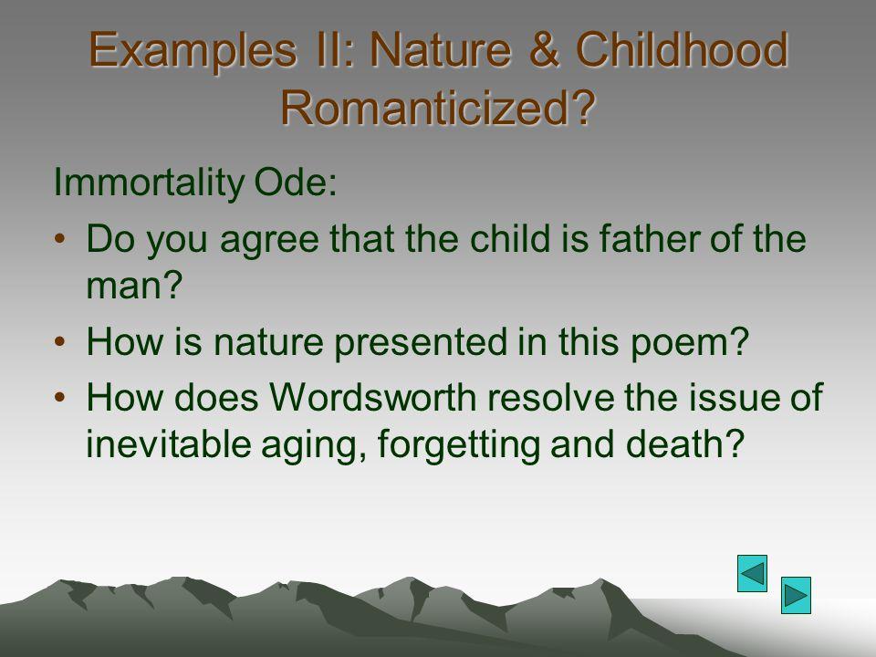 Examples II: Nature & Childhood Romanticized
