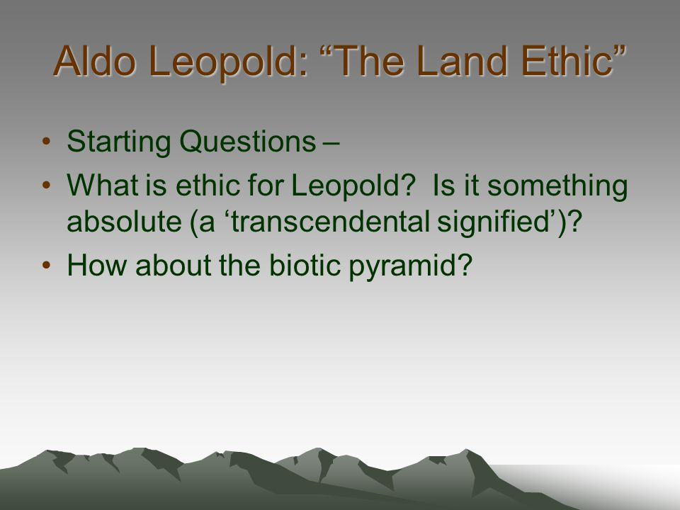 Aldo Leopold: The Land Ethic