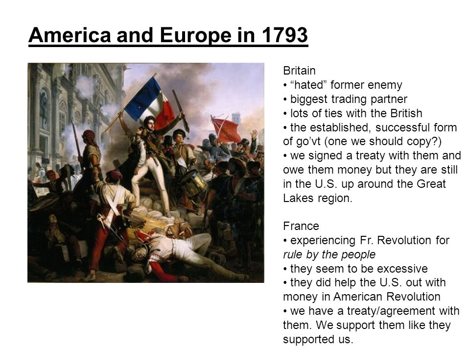 America and Europe in 1793 Britain hated former enemy