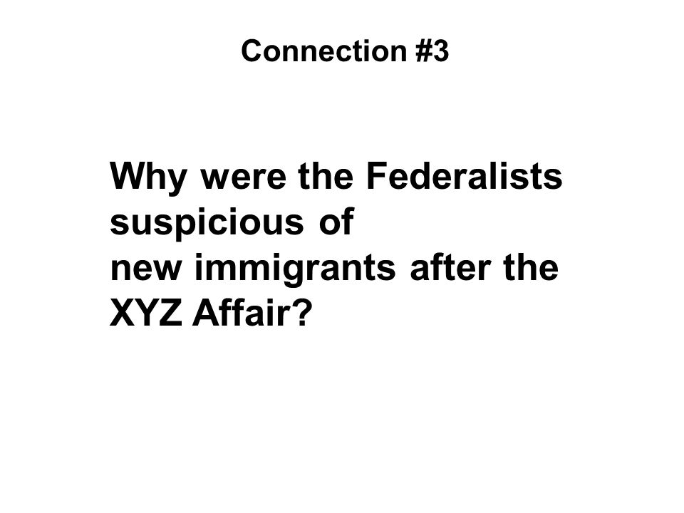 Why were the Federalists suspicious of new immigrants after the