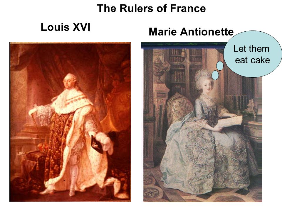 The Rulers of France Louis XVI Marie Antionette Let them eat cake