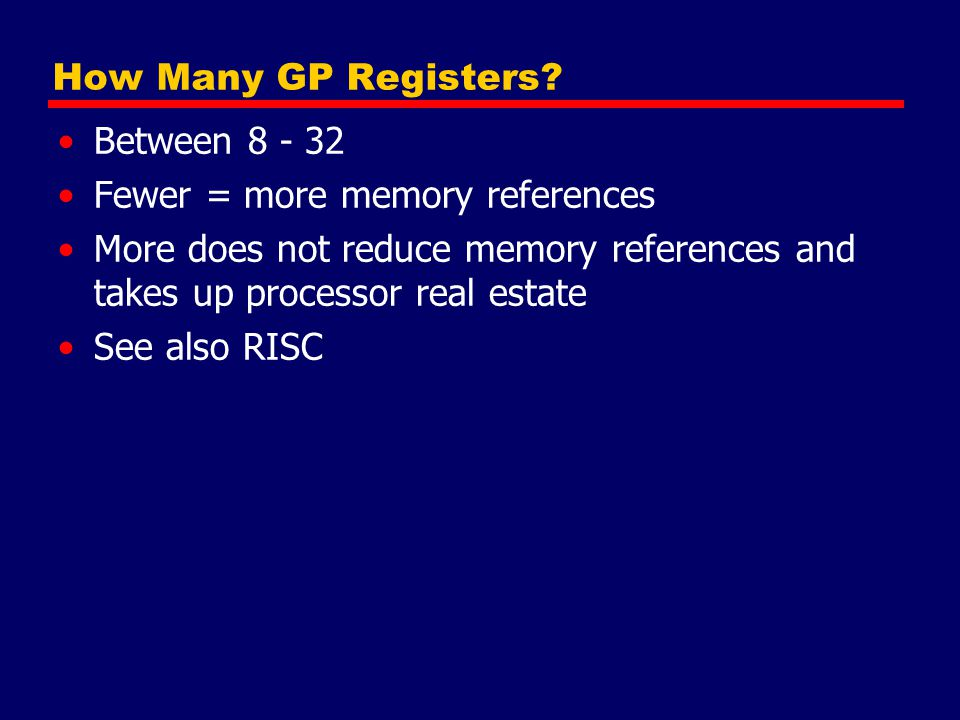Fewer = more memory references