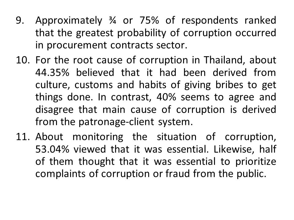 Approximately ¾ or 75% of respondents ranked that the greatest probability of corruption occurred in procurement contracts sector.