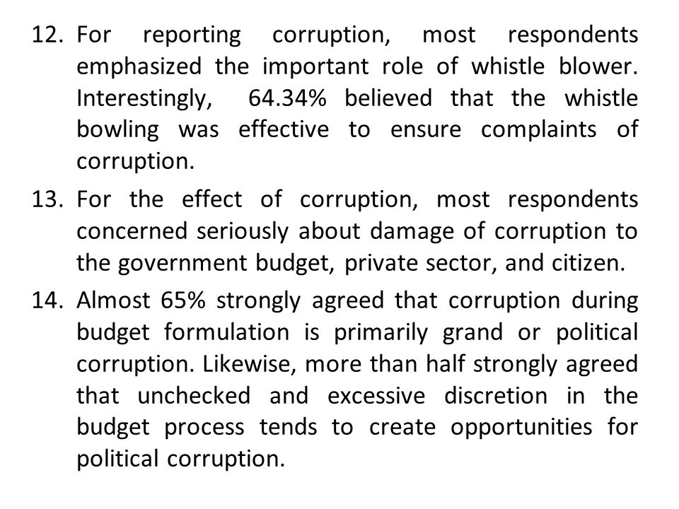 For reporting corruption, most respondents emphasized the important role of whistle blower. Interestingly, 64.34% believed that the whistle bowling was effective to ensure complaints of corruption.