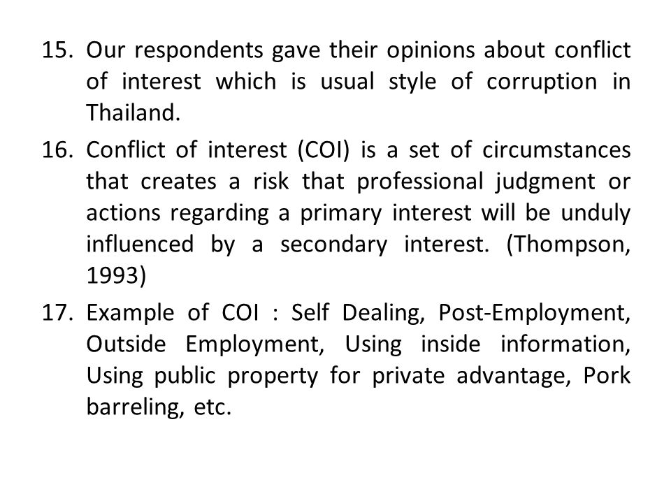Our respondents gave their opinions about conflict of interest which is usual style of corruption in Thailand.