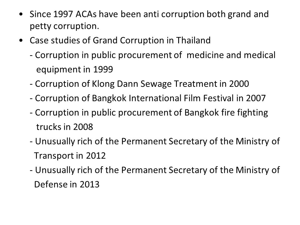 Since 1997 ACAs have been anti corruption both grand and petty corruption.