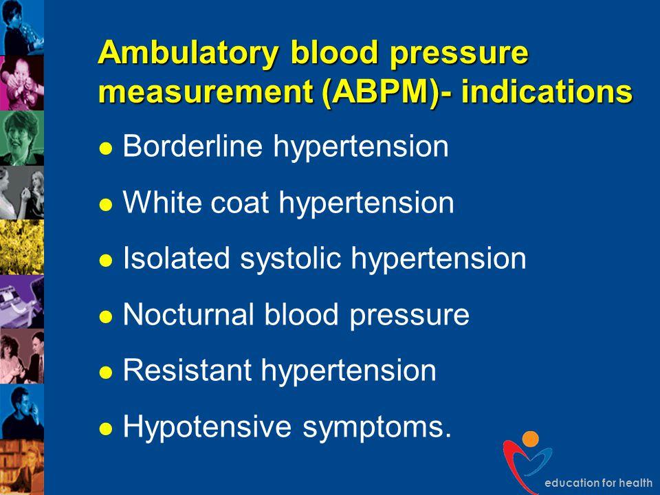 Ambulatory blood pressure measurement (ABPM)- indications