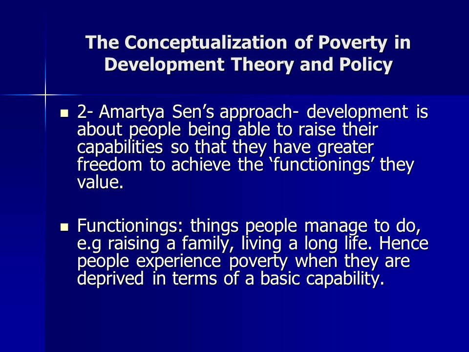 The Conceptualization of Poverty in Development Theory and Policy