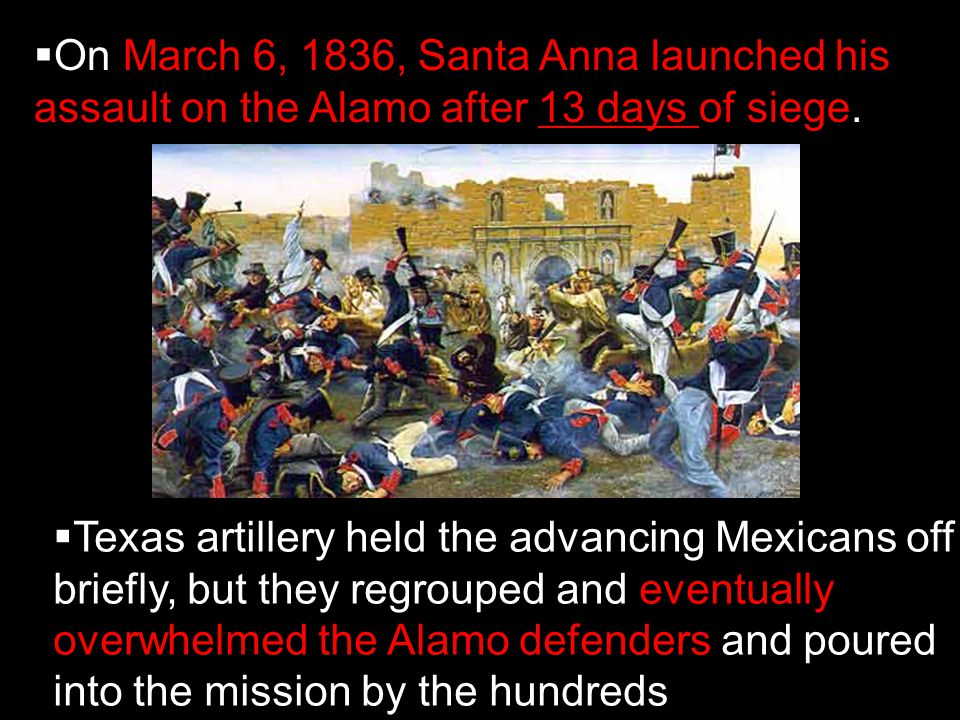 On March 6, 1836, Santa Anna launched his