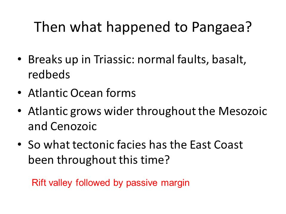 Then what happened to Pangaea