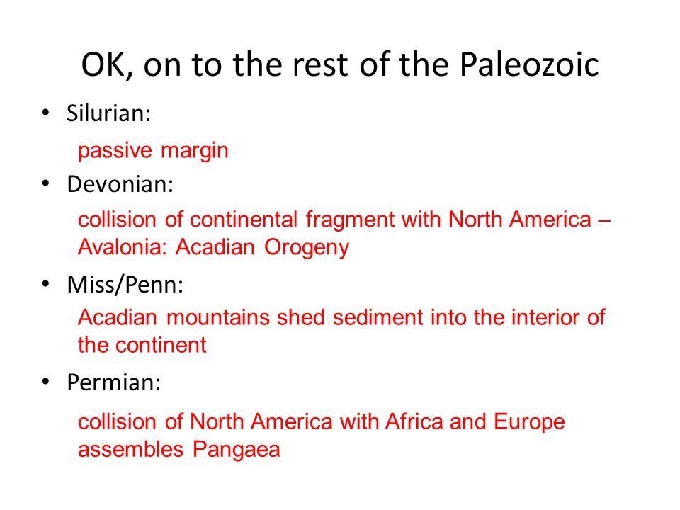 OK, on to the rest of the Paleozoic