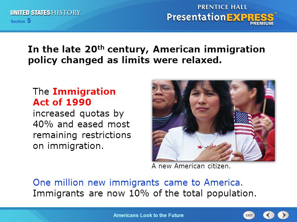 In the late 20th century, American immigration policy changed as limits were relaxed.