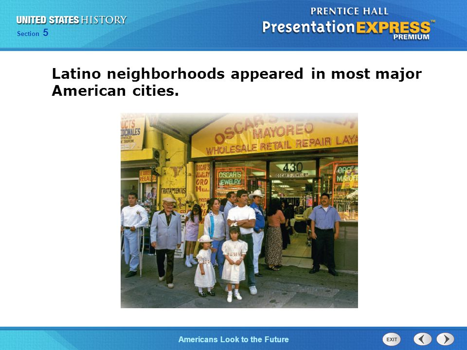 Latino neighborhoods appeared in most major American cities.
