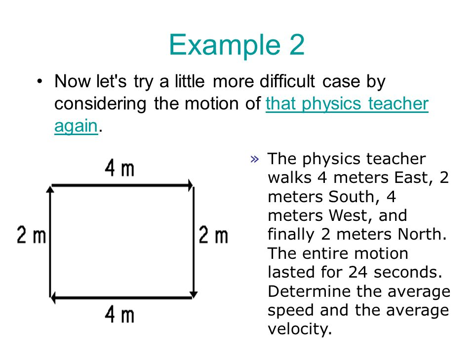 Example 2 Now let s try a little more difficult case by considering the motion of that physics teacher again.