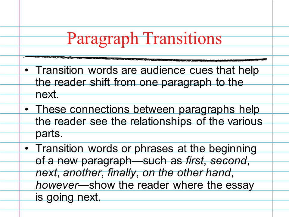 transition words for essays between paragraphs Body paragraphs are the middle paragraphs that lie between the introduction  and conclusion the key building blocks of essays are the paragraphs as they  represent  writers will have to decide where a transitional word or phrase fits  best.