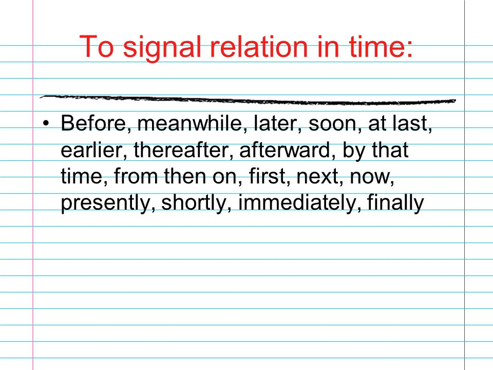 To signal relation in time: