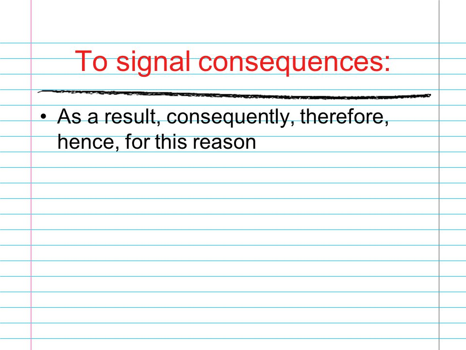 To signal consequences: