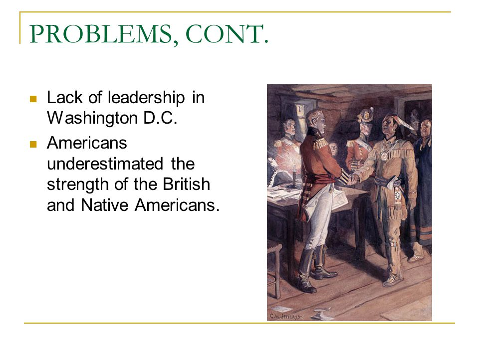 PROBLEMS, CONT. Lack of leadership in Washington D.C.