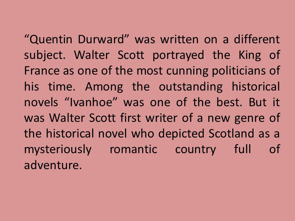 Quentin Durward was written on a different subject