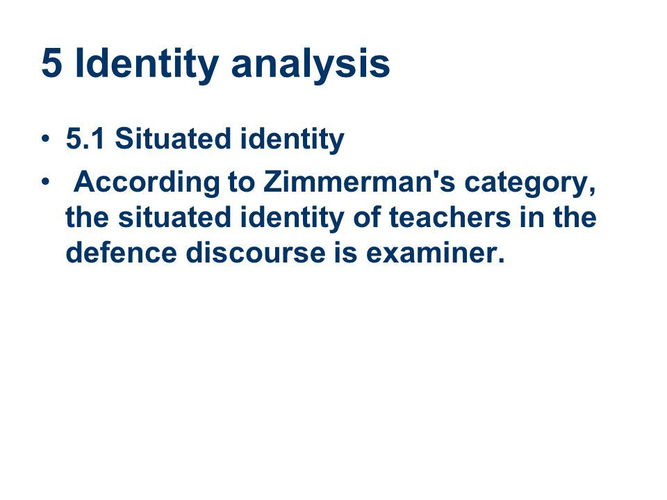 5 Identity analysis 5.1 Situated identity