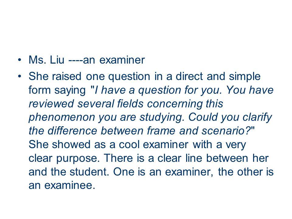 Ms. Liu ----an examiner