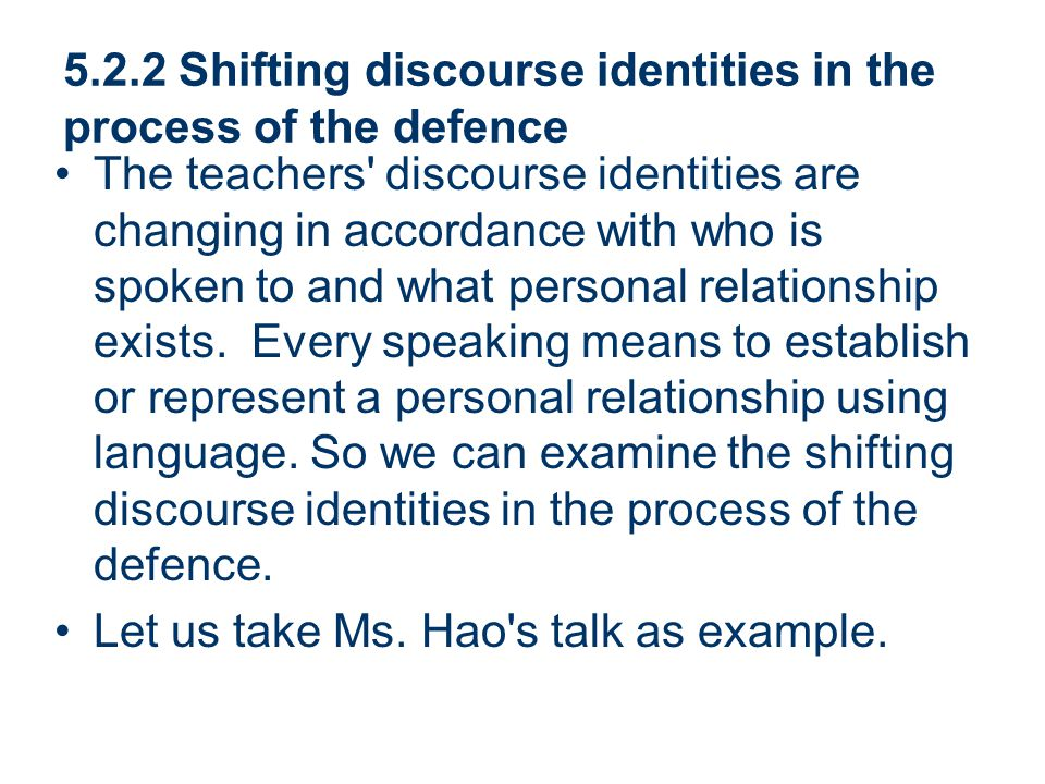 5.2.2 Shifting discourse identities in the process of the defence