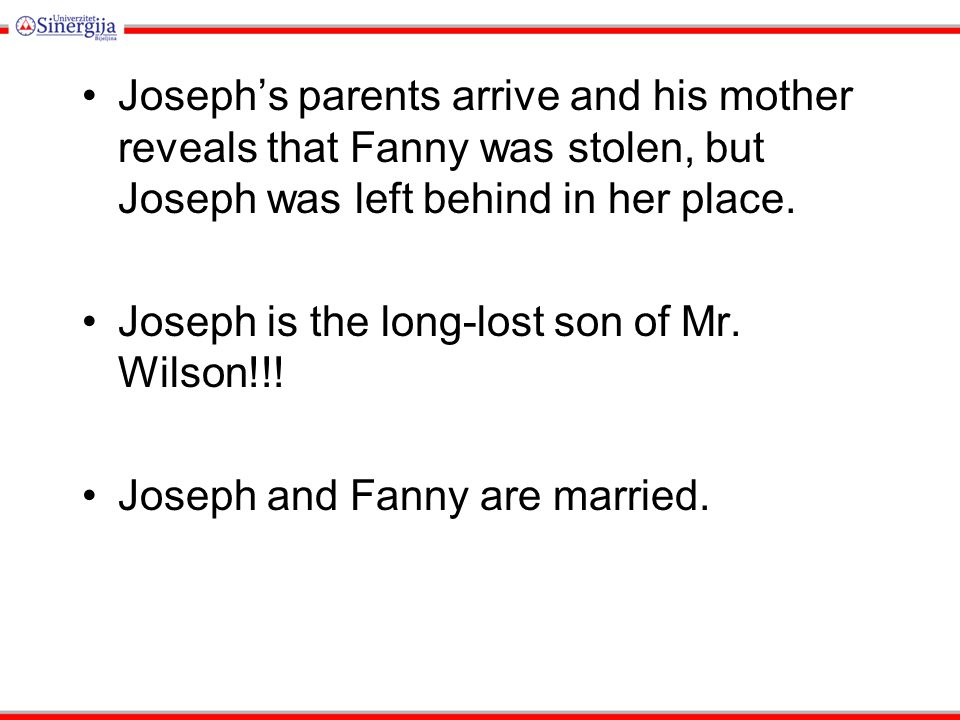 Joseph's parents arrive and his mother reveals that Fanny was stolen, but Joseph was left behind in her place.