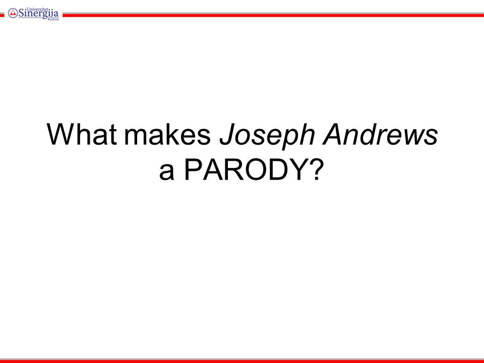 What makes Joseph Andrews a PARODY