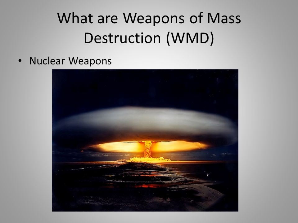 What are Weapons of Mass Destruction (WMD)