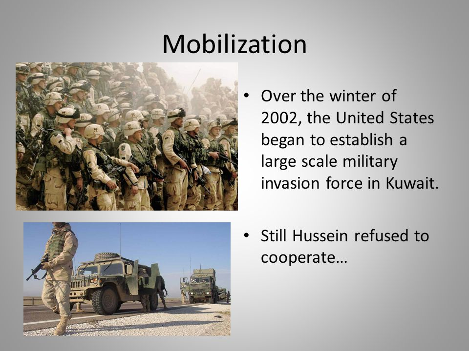 Mobilization Over the winter of 2002, the United States began to establish a large scale military invasion force in Kuwait.