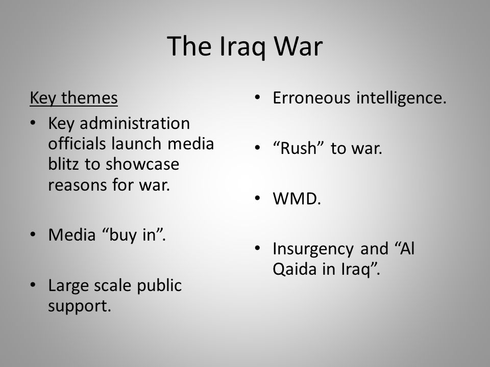 The Iraq War Key themes. Key administration officials launch media blitz to showcase reasons for war.