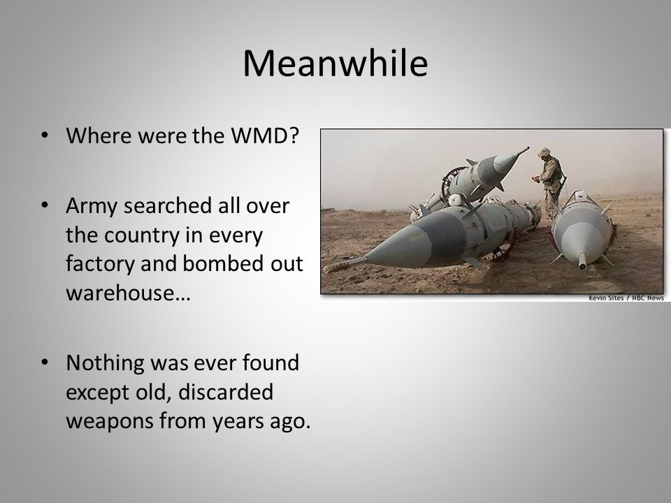 Meanwhile Where were the WMD