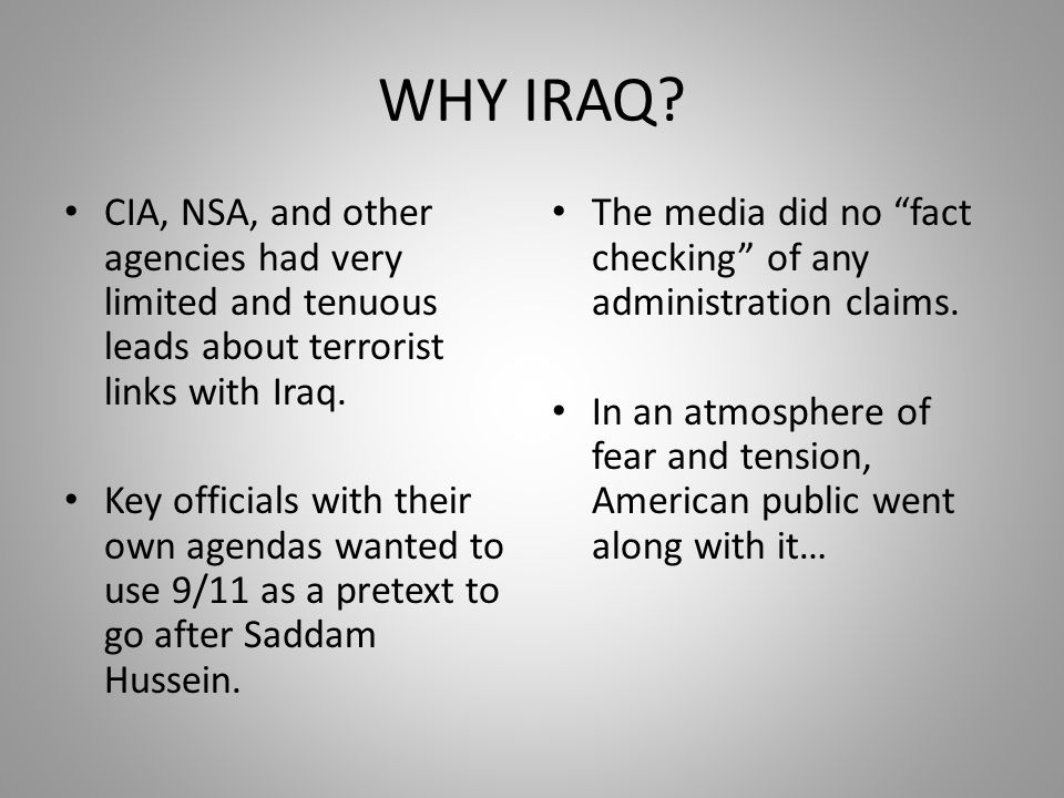 WHY IRAQ CIA, NSA, and other agencies had very limited and tenuous leads about terrorist links with Iraq.