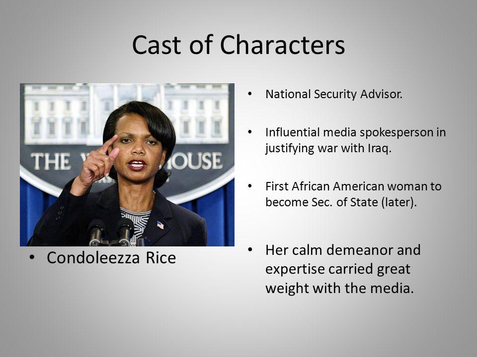 Cast of Characters Condoleezza Rice