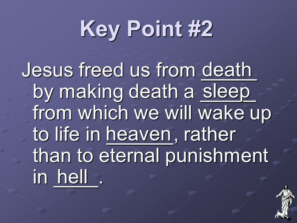 Key Point #2 death.